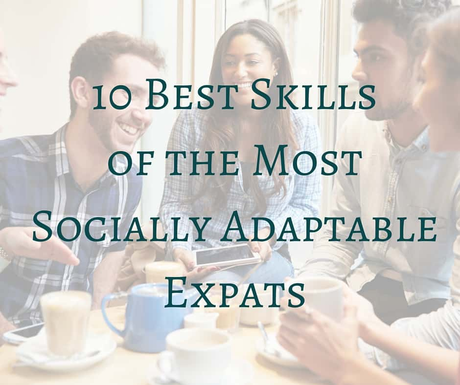 10 Best Habits of Socially Adaptable Expats (2)