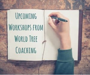upcoming-workshops-from-world-tree-coaching