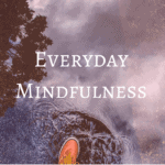 My Take on Mindfulness