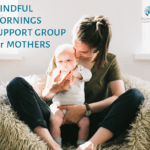 Mindful Mornings Support Group for Mothers